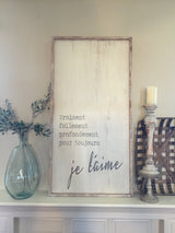 Truly, Madly, Deeply, Forever I Love you (In French) - Framed Wood Sign