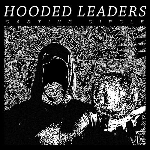 HOODED LEADERS - CASTING CIRCLE EP