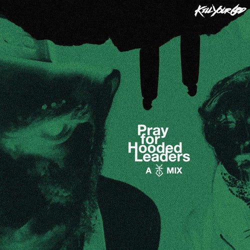 HOODED LEADERS - PRAY FOR HOODED LEADERS MIX