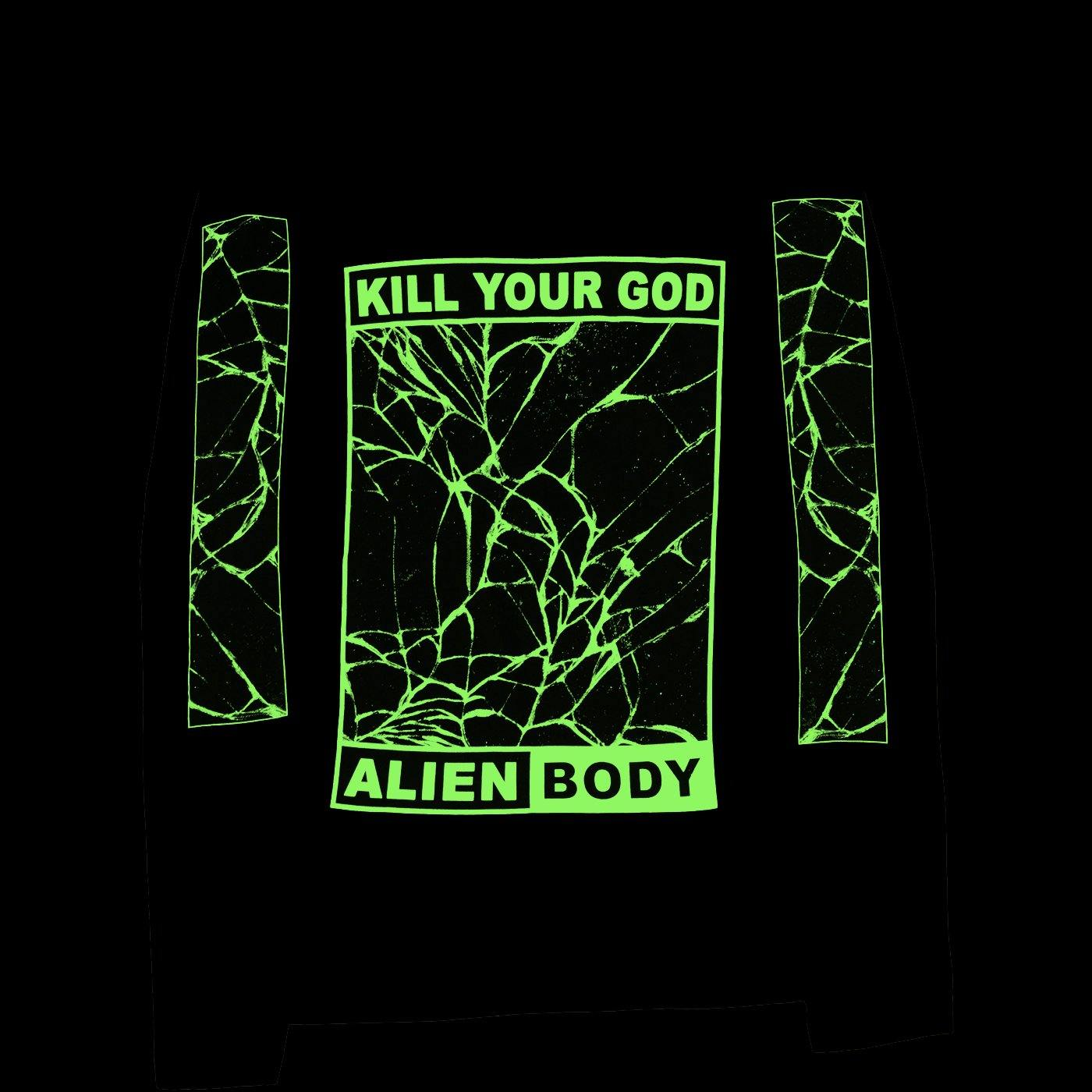 KILL YOUR GOD x ALIEN BODY: SHATTER YOUR REALITY GLOW IN THE DARK L/S SHIRT - Kill Your God