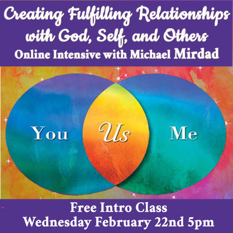 Creating Fulfilling Relationships: With God, Self, and Others Online Intensive