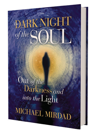 The Dark Night of the Soul: Out of the Darkness and Into the Light
