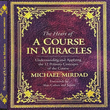 The Heart of A Course in Miracles 3rd Edition