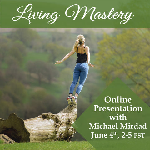 Living Mastery Online Workshop