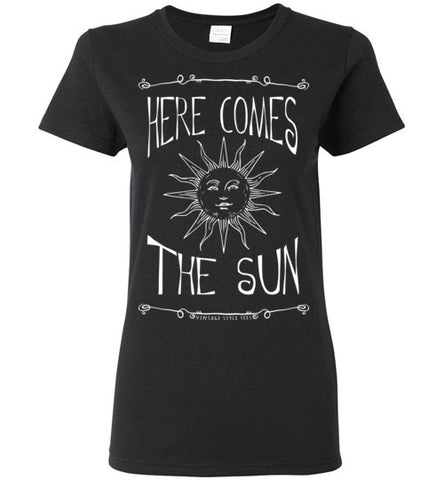 HERE COMES THE SUN WOMEN'S BLACK T-SHIRT AT WWW.VINTAGESTYLETEES.COM