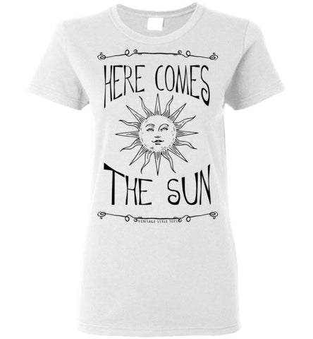 HERE COMES THE SUN WOMEN'S WHITE T-SHIRT AT WWW.VINTAGESTYLETEES.COM