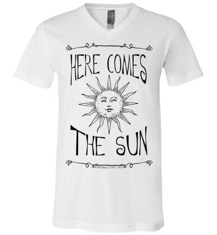 HERE COMES THE SUN MEN'S / UNISEX WHITE V-NECK AT WWW.VINTAGESTYLETEES.COM