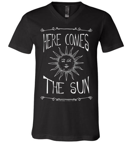 HERE COMES THE SUN MEN'S / UNISEX BLACK V-NECK AT WWW.VINTAGESTYLETEES.COM