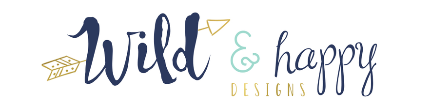 Wild and Happy Designs