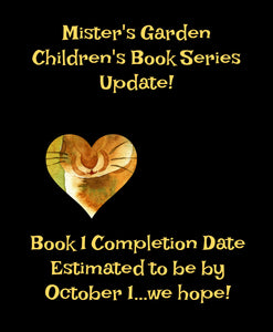 Update On Mister's Garden Children's Book Series!