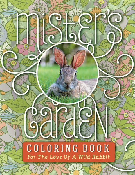 Mister's Garden Bunny Rabbit Coloring Book - Color the Magic! - Mister's Garden