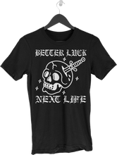 "Load image into Gallery viewer, BETTER LUCK NEXT LIFE ""BIRTH"" TEE (Black/White)"
