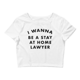 Stay at Home Lawyer Crop Top White - Future Professionals Apparel, LLC.