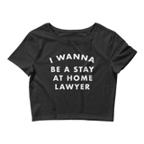 Stay at Home Lawyer Crop Top Black - Future Professionals Apparel, LLC.