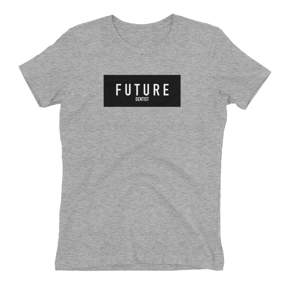 Future Dentist Women's Tee - Future Professionals Apparel, LLC.