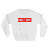 Library Feels Sweatshirt - Unisex - Future Professionals Apparel, LLC.