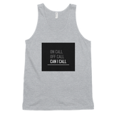 On Call, Off Call, Can I Call - Men's Tank - Future Professionals Apparel, LLC.