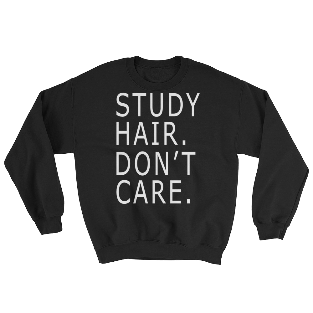 Study Hair Don't Care Sweater - Future Professionals Apparel, LLC.