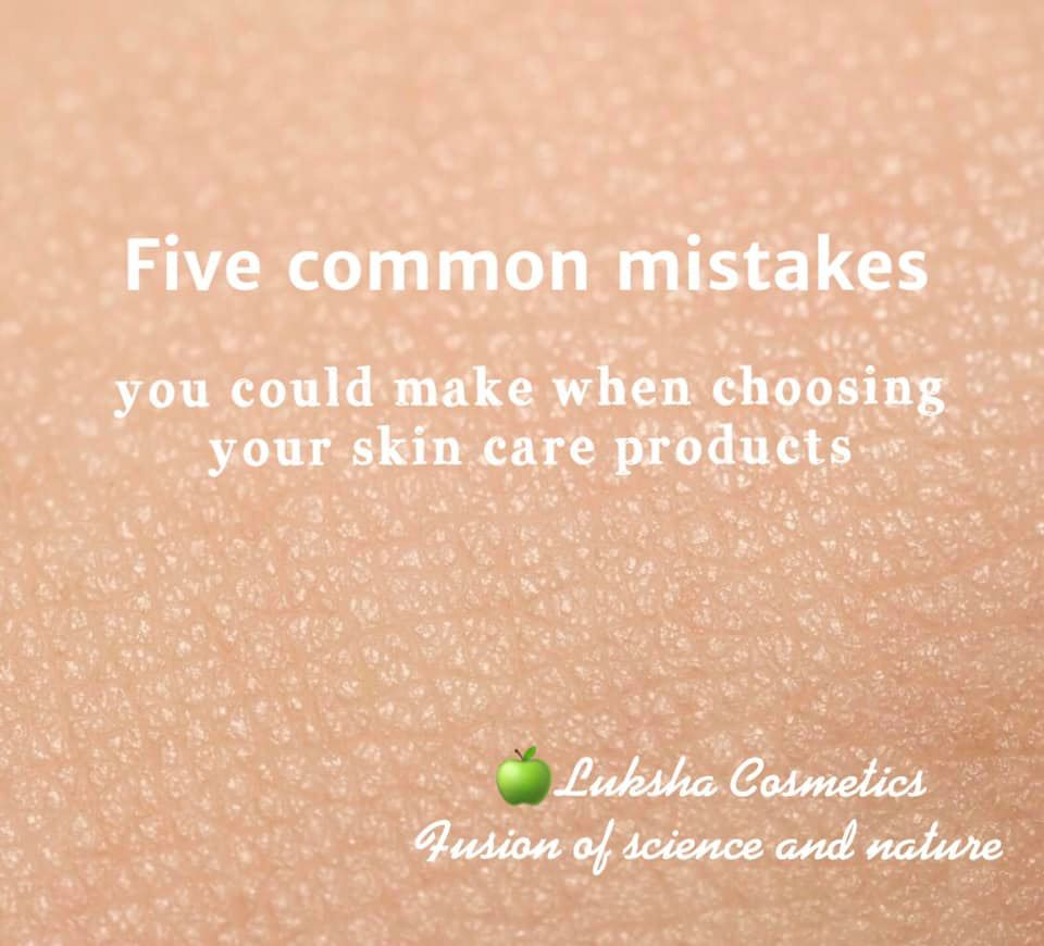 Five common mistakes when choosing a skincare product.