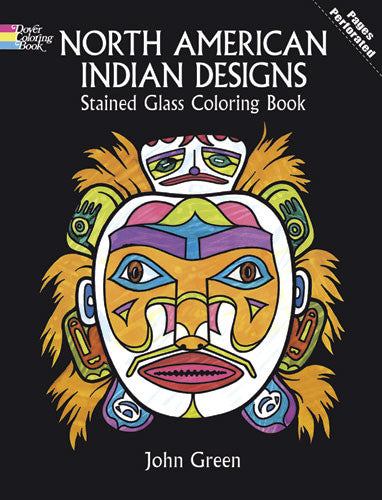 North American Indian Designs Stained Glass Coloring Book by John Green