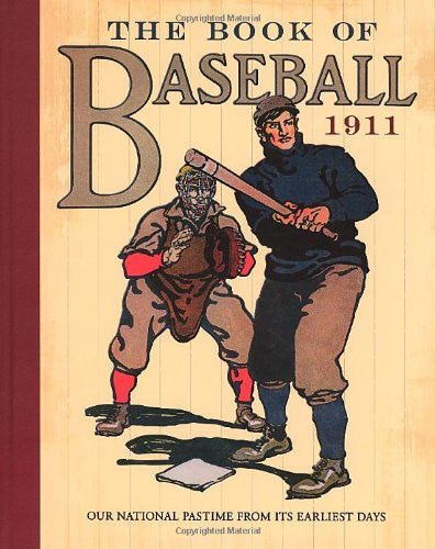 The Book of Baseball, 1911 Our National Pastime from its Earliest Days, Hardeback by William Patten, J. Walker McSpadden and Paul Dickson