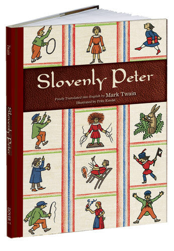 Slovenly Peter by Mark Twain and Fritz Kredel; Hardcover