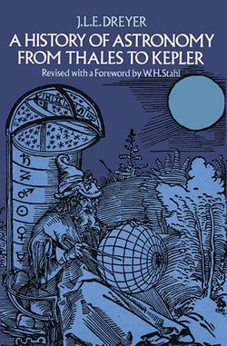 A History of Astronomy from Thales to Kepler