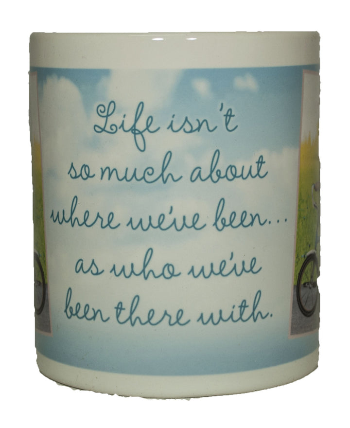 Life isn't so much about where we have been…. Ceramic Gift Mug