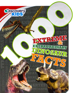 1000 Extreme and Extraordinary Dinosaur Facts