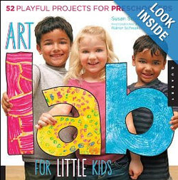 Art Lab for Little Kids: 52 Playful Projects for Preschoolers (Lab Series) Paperback