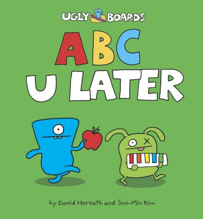 ABC U Later Board Book by David Horvath and Sun-Min Kim