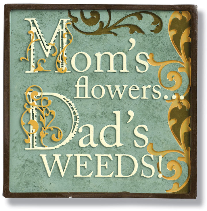 Magnetic Humorous Stepping Stone Plaque-Mom's Flowers, Dad's weeds