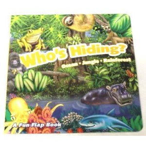 Who's Hiding? ~ Ocean Jungle Rainforest A Fun-flap Book (2011)