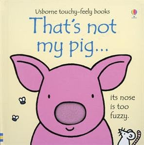 That's Not My Pig Touchy Feely Board Book