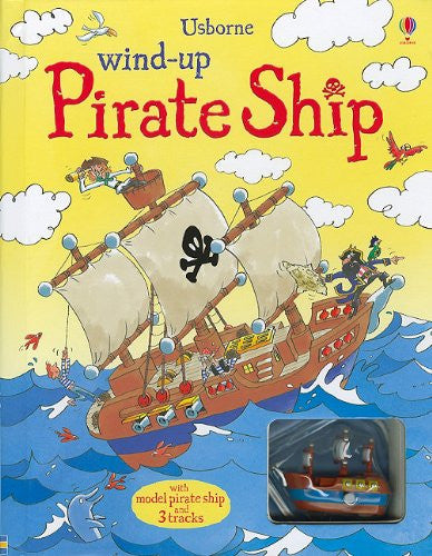 Wind-up Pirate Ship (Wind-Up Books) Hardcover June, 2010