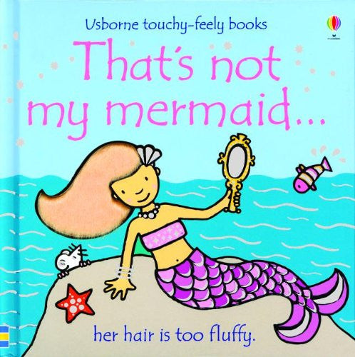 That's Not My Mermaid Touchy Feely Board Book