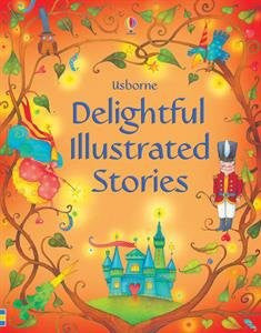 Usbourne Illustrated Stories Delightful Illustrated Stories