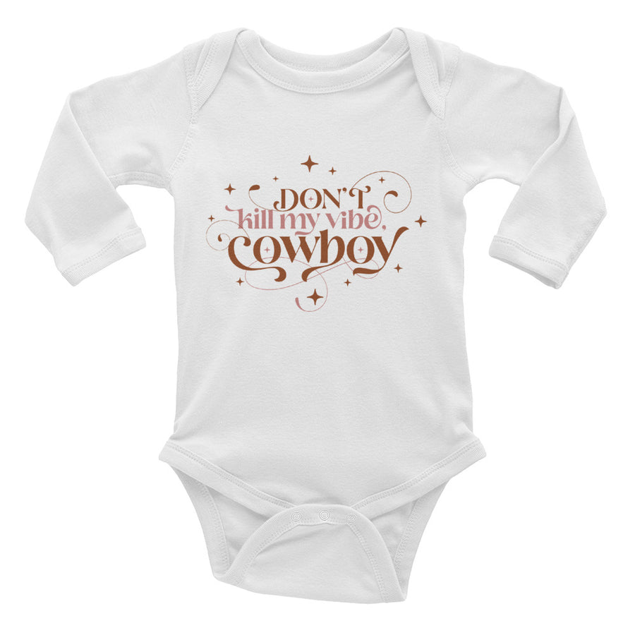 Don't Kill My Vibe, Cowboy -Long Sleeve Onesie