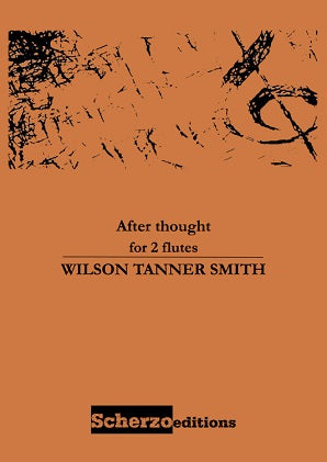 Tanner Smith, Wilson - After thought for 2 flutes