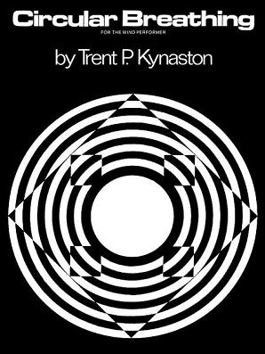 Trent, Kynaston -  Circular Breathing for the Wind Performer