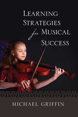 Griffin Michael - Learning Strategies for Musical Success