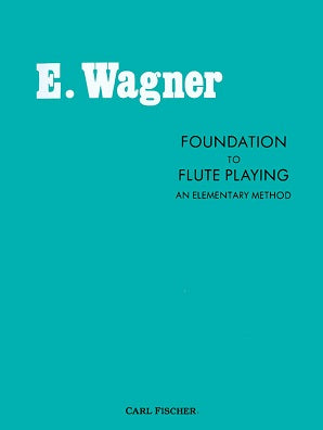Wagner, E - Foundation To Flute Playing Elementary Method