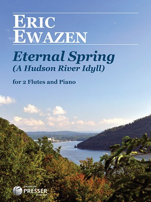 Ewazen Eric -  Eternal Spring for 2 Flutes and Piano
