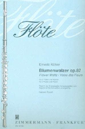 Kohler, Ernesto - Waltz flowers op. 87 - 2 flutes and piano (Zimmermann)