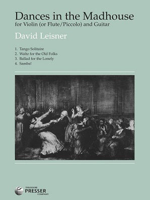 Leisner, David  - Dances in the Madhouse for flute and guitar