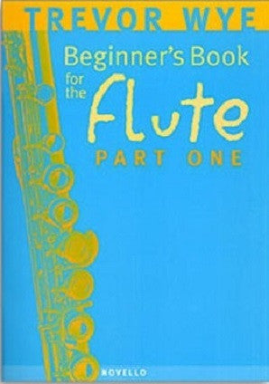 Wye - Trevor - Beginner's Book for the Flute Part 1