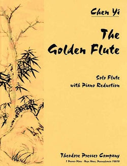 Yi, Chen  - The Golden Flute Solo Flute With Piano Reduction
