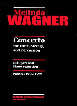 Wagner, Melinda - Concerto for Flute, Strings, and Percussion