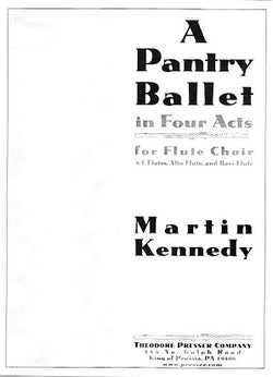 Kennedy, Martin - A Pantry Ballet In Four Acts for Flute Choir
