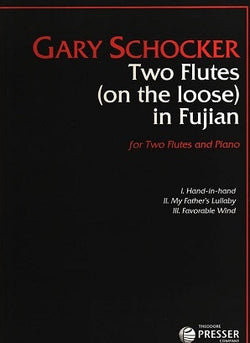 Schocker, Gary - Two Flutes on the loose in Fujian (Presser)
